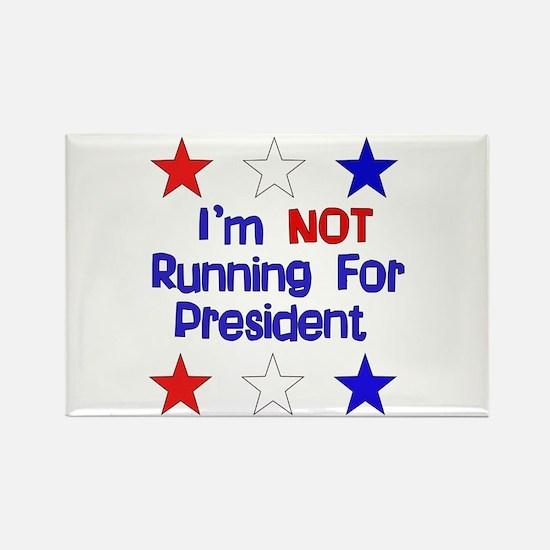 Not Running For President Rectangle Magnet