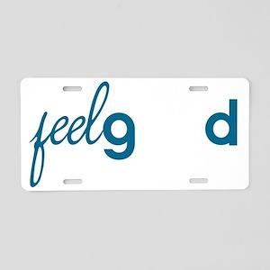 Feel good Aluminum License Plate