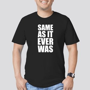 Same As It Ever Was T-Shirt