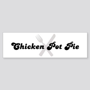 Chicken Pot Pie (fork and kni Bumper Sticker