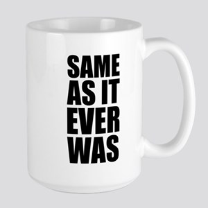 Same As It Ever Was Mugs