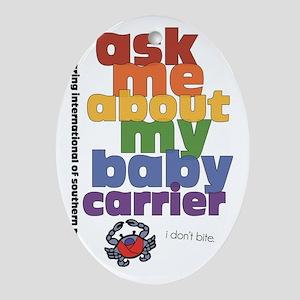 ask me - I don't bite. Oval Ornament