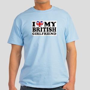 I Love My British Girlfriend Light T-Shirt