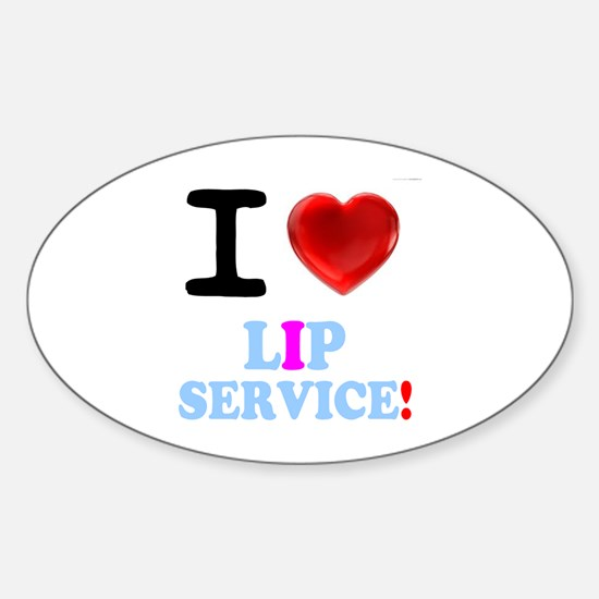 I LOVE LIP SERVICE! Decal
