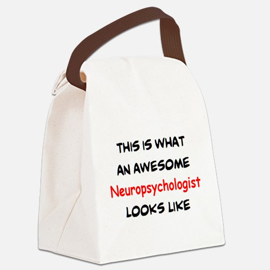 awesome neuropsychologist Canvas Lunch Bag