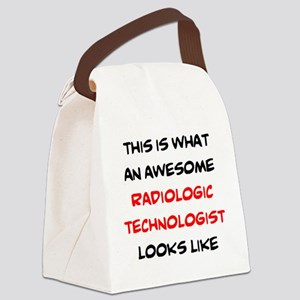 awesome radiologic technologist Canvas Lunch Bag