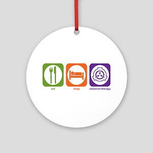 Eat Sleep Radiation Therapy Ornament (Round)