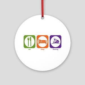 Eat Sleep Flooring Ornament (Round)