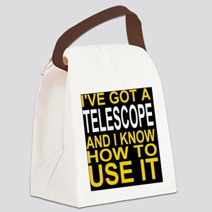 I've Got A Telescope And I Know H Canvas Lunch Bag