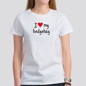 I LOVE MY Hedgehog Women's T-Shirt