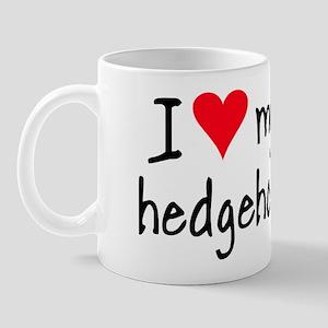 I LOVE MY Hedgehog Mug
