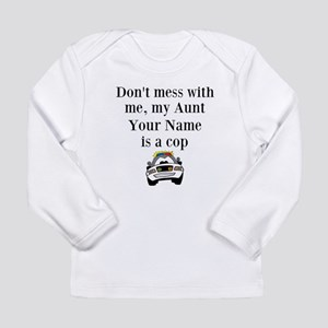 My Aunt Is A Cop Long Sleeve T-Shirt