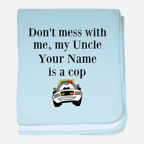 My Uncle Is A Cop baby blanket