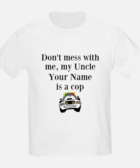 My Uncle Is A Cop T-Shirt