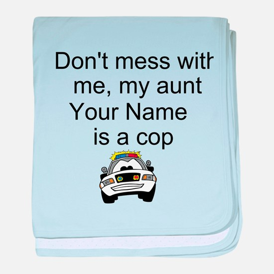 My Aunt Is A Cop baby blanket