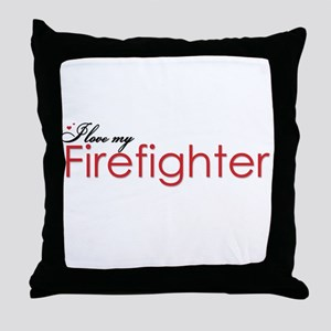 I Love My Firefighter Throw Pillow