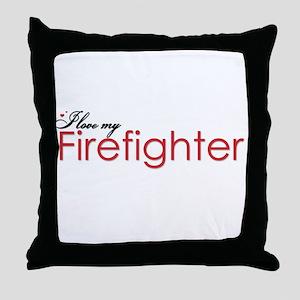 I Love My Firefighter Throw Pillow