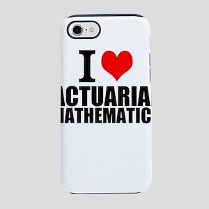 I Love Actuarial Mathematics iPhone 7 Tough Case