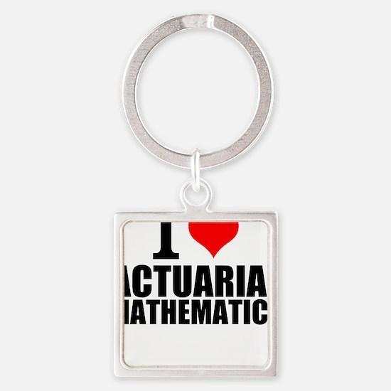 I Love Actuarial Mathematics Keychains