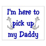 USN I'm here to pick up Daddy ver4 Small Poster