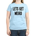 Let's Get Weird Funny Women's Light T-Shirt
