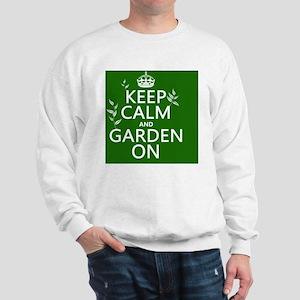 Keep Calm and Garden On Sweatshirt