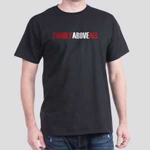 Family Above All Dark T-Shirt