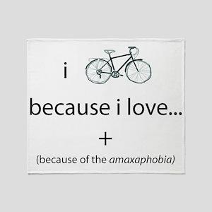 i bike because... Throw Blanket