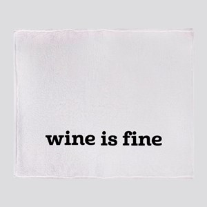 Wine is fine Throw Blanket
