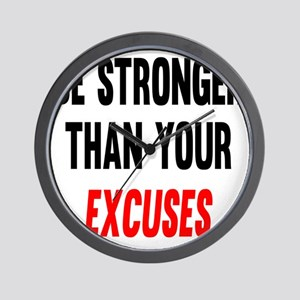 Be Stronger Than Your Excuses Wall Clock