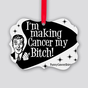 Making Cancer My Bitch Man Picture Ornament