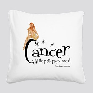 Pretty People Have It Square Canvas Pillow