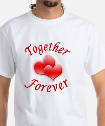 Together Forever White T-Shirt