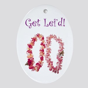 Get Lei'd Too Oval Ornament