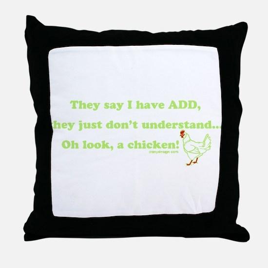 ADD Chicken Humor Throw Pillow