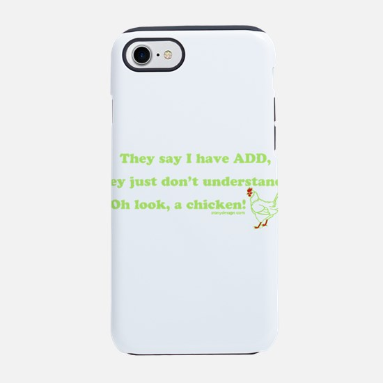 ADD Chicken Humor iPhone 7 Tough Case