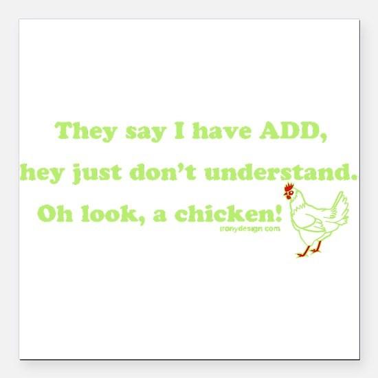 "ADD Chicken Humor Square Car Magnet 3"" x 3"""