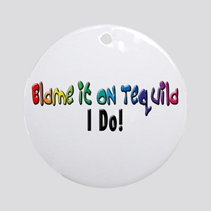 Blame It On Tequila Ornament (Round)