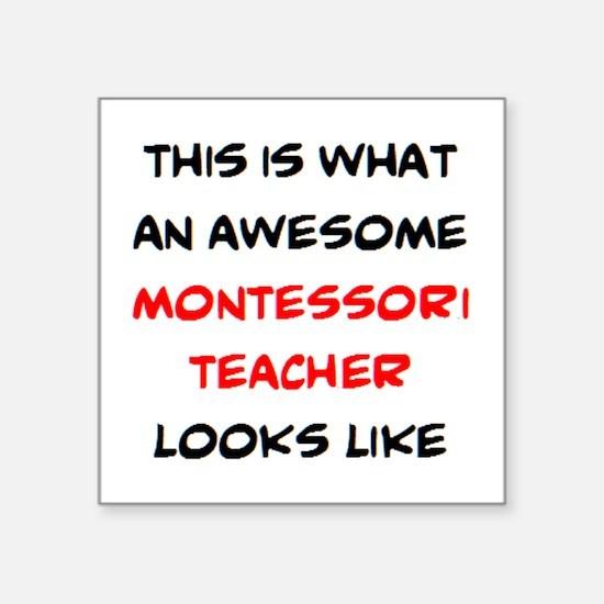 "awesome montessori teacher Square Sticker 3"" x 3"""
