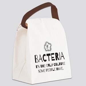 Bacteria. Its the only culture some people have Ca
