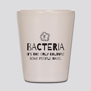 Bacteria. Its the only culture some people have Sh
