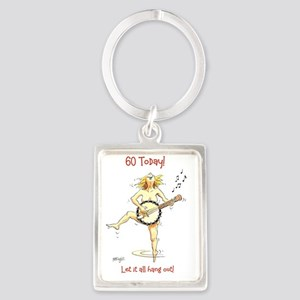 60th birthday - let it all hang  Portrait Keychain