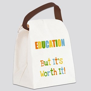 Education is Worth It Canvas Lunch Bag