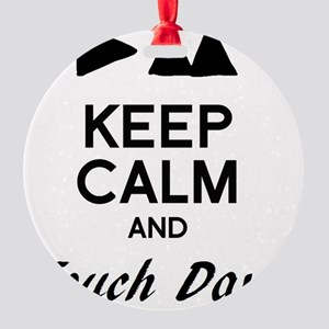 DM - Keep Calm & Touch Dave Round Ornament