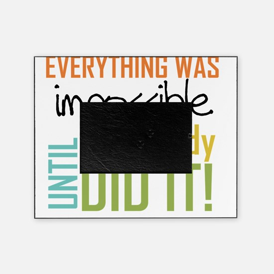 Impossible Until Somebody Did It Picture Frame