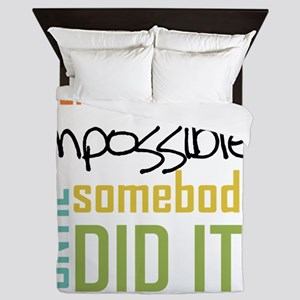 Impossible Until Somebody Did It Queen Duvet