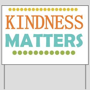 Kindness Matters Yard Sign