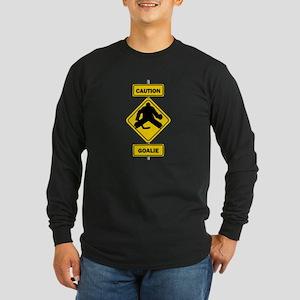 Caution Goalie Sign Long Sleeve T-Shirt