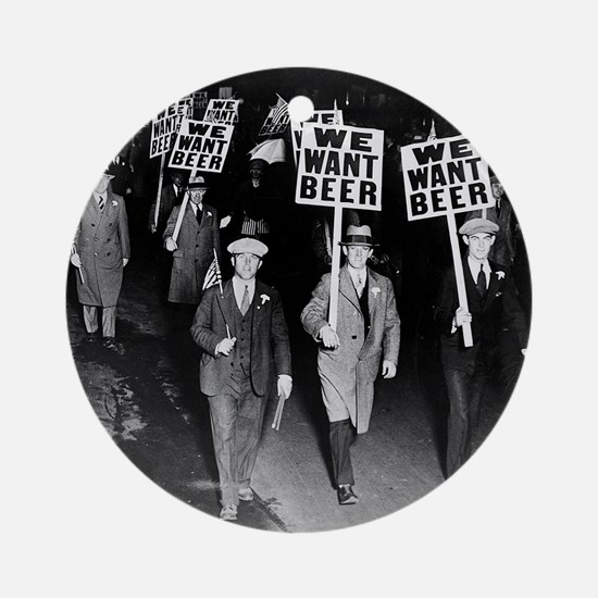 We Want Beer! Protest Round Ornament