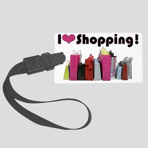 I Love Shopping Large Luggage Tag